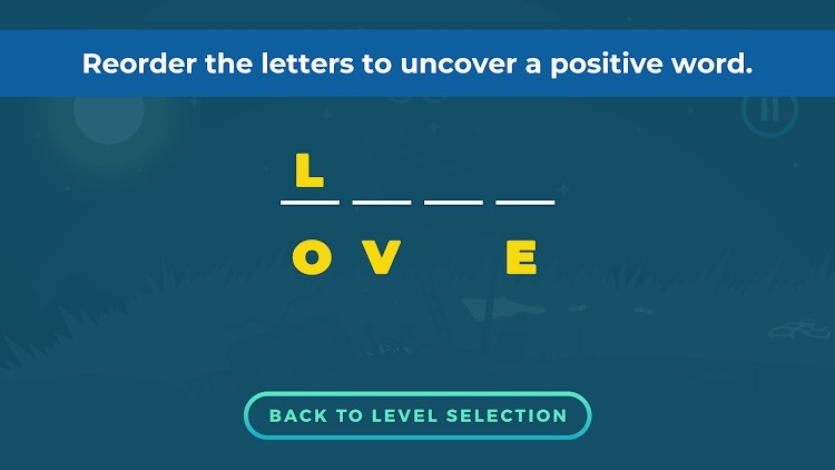 """Puzzle screen at the end of each level with the instruction """"Reorder the letters to uncover a positive word."""""""