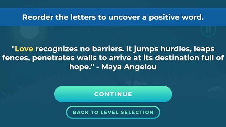 """After uncovering the word """"Love,"""" the game reveals a quote by Maya Angelou: """"Love recognizes no barriers. It. jumps hurdles, leaps fences, penetrates. walls to arrive at its destination full of hope."""""""